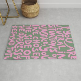 (Pink+Army Green) If You Are Neutral In Situations Of Injustice You Have Chosen The Side Of The Oppressor Rug