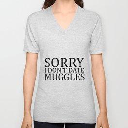 Sorry I Don't Date Muggles Unisex V-Neck