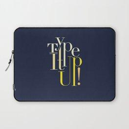 Type It up! Laptop Sleeve