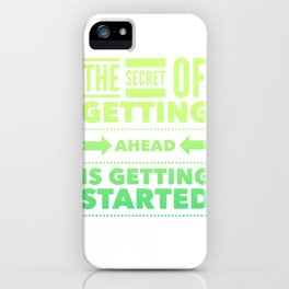 Getting ahead is starting, phrase, motivational, inspiration iPhone Case