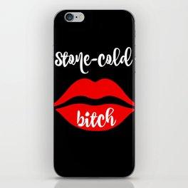 Stone-cold bitch iPhone Skin