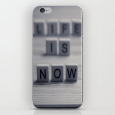 Life. Is. Now. iPhone & iPod Skin