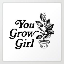 You Grow Girl Art Print