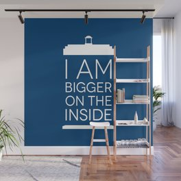 I Am Bigger On The Inside Wall Mural