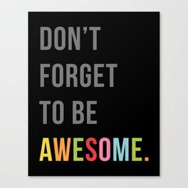Be Awesome 2 Funny Quote Canvas Print
