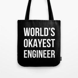 World's Okayest Engineer (Black) Tote Bag