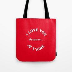 I Love You Because Je T'Aime iPhone 4 5 6, ipod, ipad case Samsung Galaxy Tote Bag