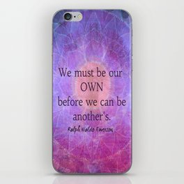 We must be our own before we can be another's iPhone Skin