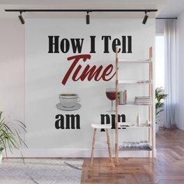 Time Coffee Wine Life Truth Word Funny Meme Work Sucks Wall Mural