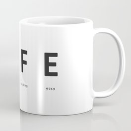 Life - Living isn't fucking easy Coffee Mug