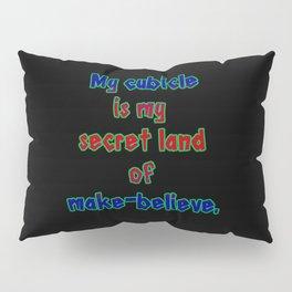 "Funny ""Land of Make-Believe"" Joke Pillow Sham"