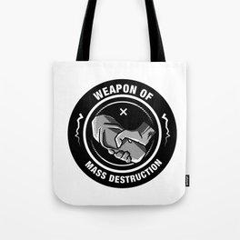 Weapon of Mass destruction Tote Bag