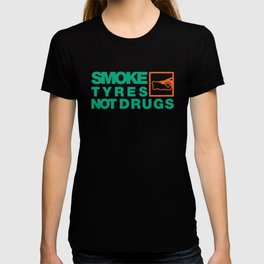 SMOKE TYRES NOT DRUGS v7 HQvector T-shirt