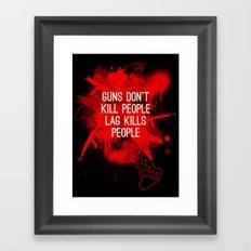 Guns dont kill people, lag kills people new Framed Art Print