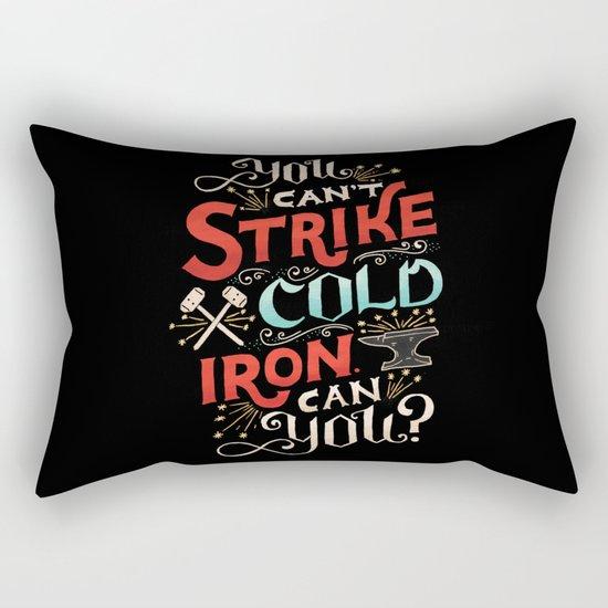 Can't Strike Cold Iron Rectangular Pillow
