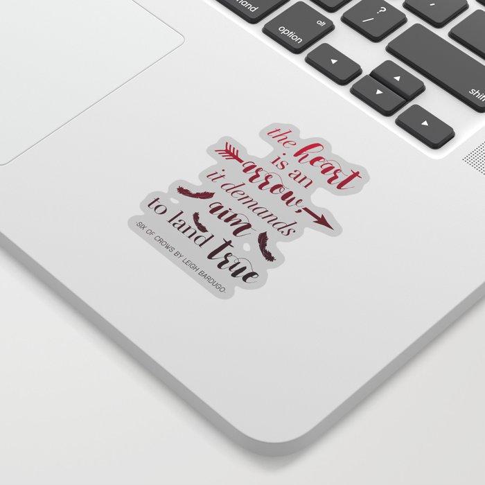 The Heart Is An Arrow - Six of Crows Leigh Bardugo (A) Sticker