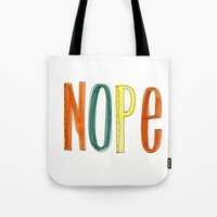 nope Tote Bags featuring Nope by Miss Cake Design Studio