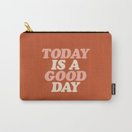 Today is a Good Day Carry-All Pouch