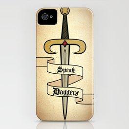Speak Daggers iPhone Case