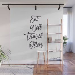 Eat, Well, Travel, Often, Eaten, Good, Travelling, Work, Food, Delicious, World, Earth, Asia, Europe Wall Mural