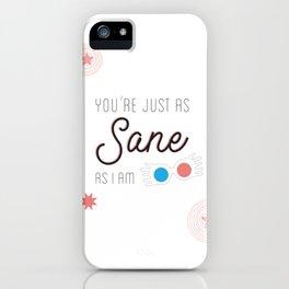 Sane As Me iPhone Case