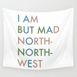 Shakespeare - Hamlet - I Am But Mad North-North-West Wall Tapestry
