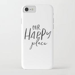 Our Happy Place, Typography Print, Printable Quote, Home Printable, Housewarming Gift iPhone Case