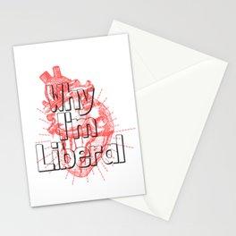 Why I'm Liberal Stationery Cards