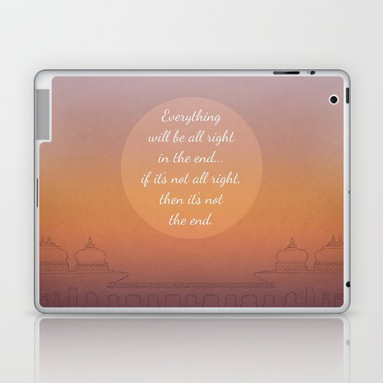 Everything will be all right in the end... Laptop & iPad Skin