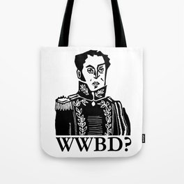 What Would Bolívar Do? Tote Bag