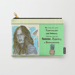 No Time for your Tomfoolery - Psych quotes Carry-All Pouch