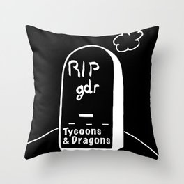 RIPgdr, Tycoons3Dragons sends his regards Throw Pillow