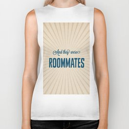 And They Were Roommates Biker Tank