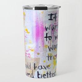 Behave Better Travel Mug