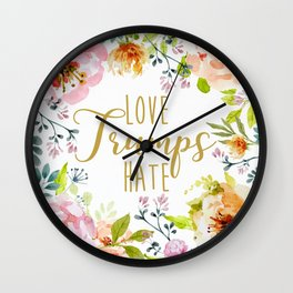 Love Trumps Hate, floral Wall Clock