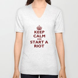 Keep Calm And Start A Riot Unisex V-Neck