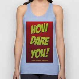 How dare you! Unisex Tank Top