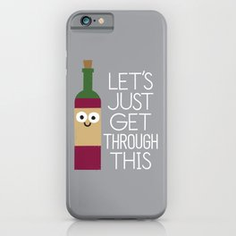 When You're Feeling Merlot iPhone Case