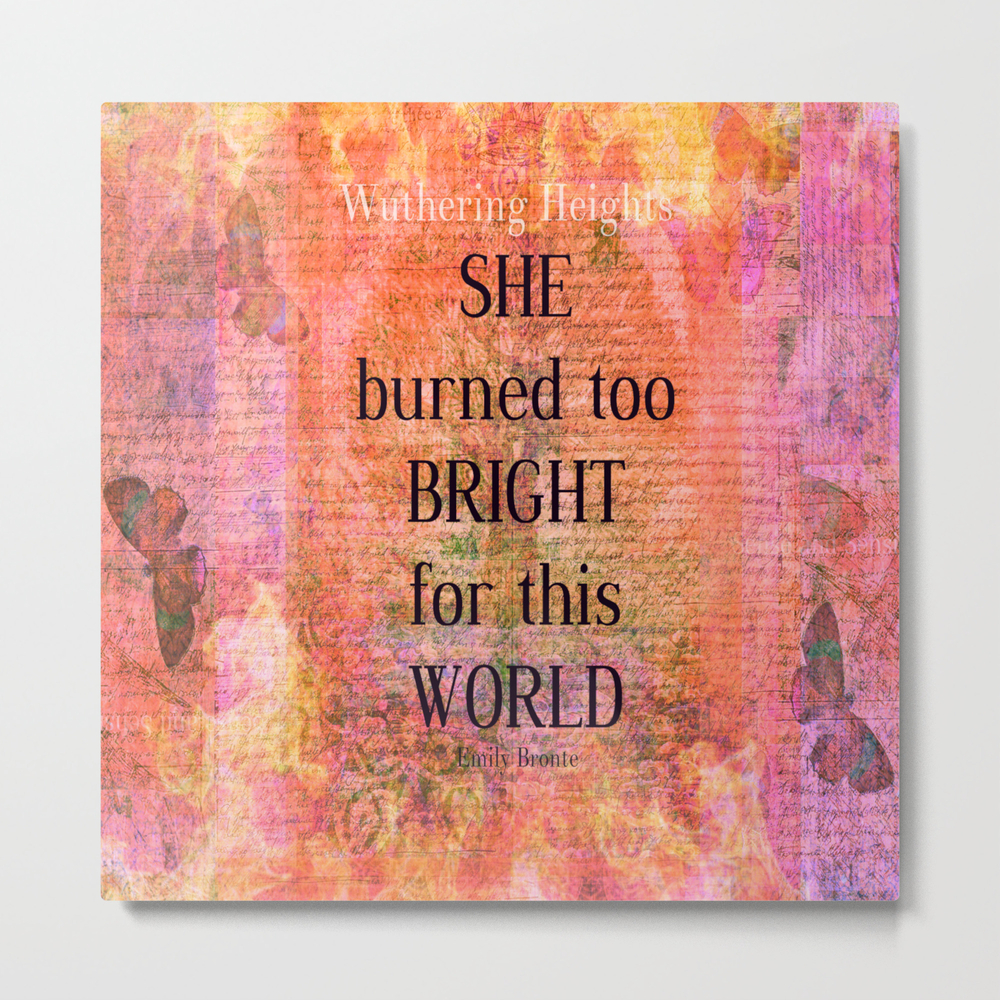Emily Bronte Wuthering Heights Quote Metal Print by Goldenslipper MTP8449736