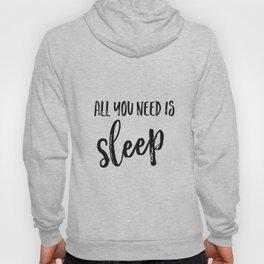 All you need is sleep Hoody