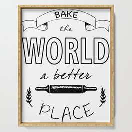 Bake the world a better place with one cake at a time. Serving Tray