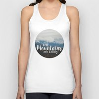 the mountains are calling Tank Tops featuring The Mountains are Calling by AMN Photography and Design