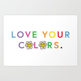 LOVE YOUR COLORS Art Print