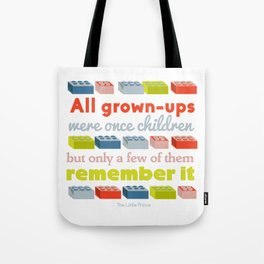 All grown ups were once children Tote Bag