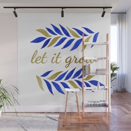 let it grow Wall Mural