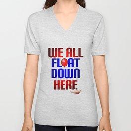 We All Float Down Here Funny Gift Unisex V-Neck