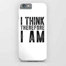 I think therefore I am - on white Slim Case iPhone 6s