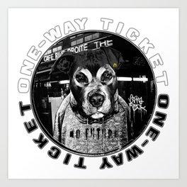 Dog's Life (one-way ticket) Art Print