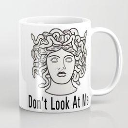 Medusa- Don't Look At me Coffee Mug