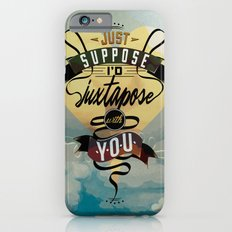 Juxtapozed with you iPhone 6s Slim Case